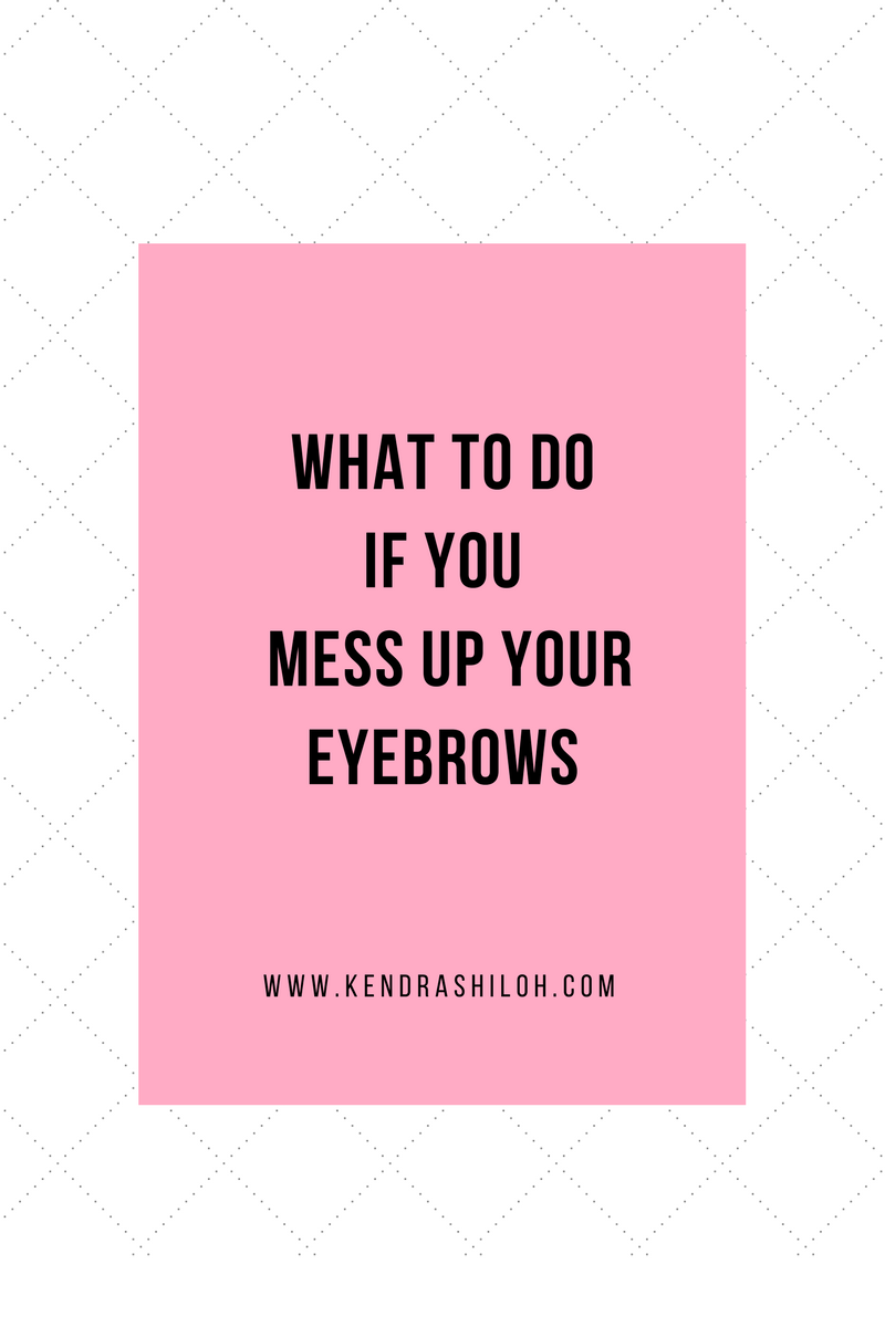 What to Do if You Messed up Your Eyebrows