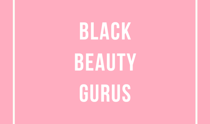 My 7 Favorite Black Beauty Gurus//black history month