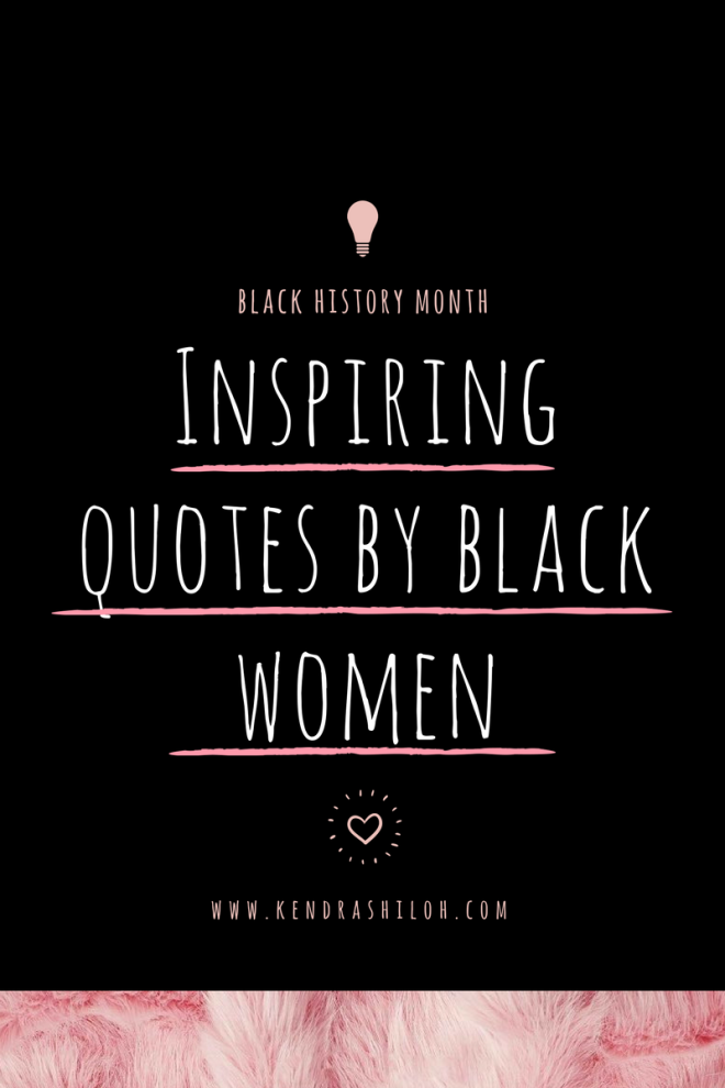 Inspiring Quotes By Empowering Black Womenblack History Month Inspiration Quotes By Black Women