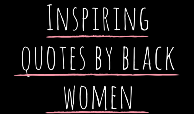Inspiring Quotes by Empowering Black Women//black history month