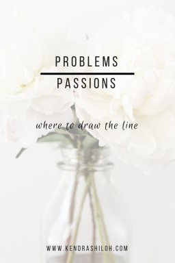 Passions/Problems-Where To Draw the Line|kendra shiloh