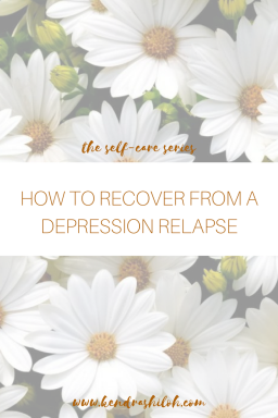 How to Bounce Back From a Depression Relapse|kendra shiloh