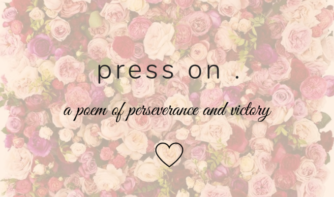 press on. a poem by me|kendra shiloh