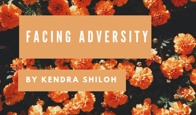 facing adversity|kendra shiloh