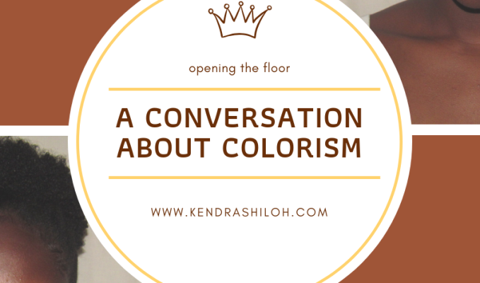 opening the floor: a conversation on colorism with Modern Day Esther|kendra shiloh