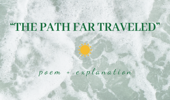 """A Path Far Traveled"" poem and explanation by kendra shiloh"